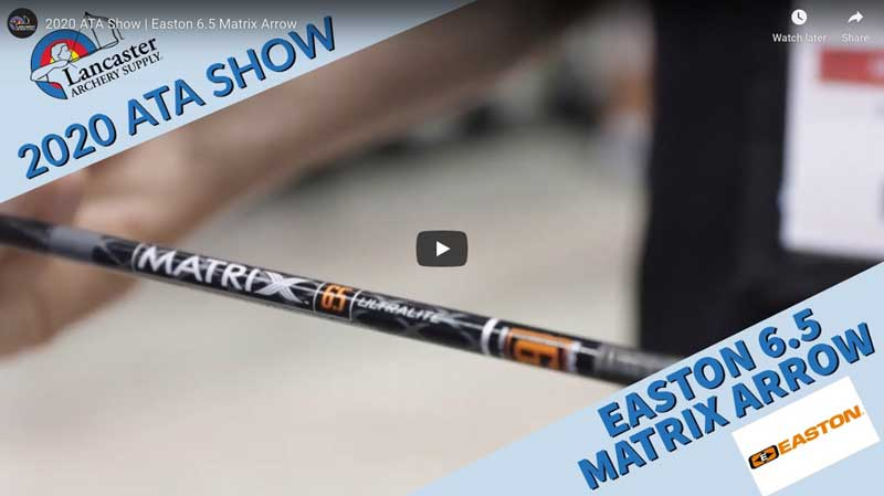 2020 ATA Show | Easton 6.5 Matrix Arrow – Lancaster Archery Supply